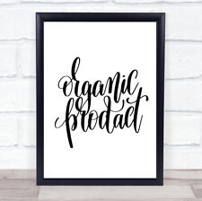Organic Product Quote Print Poster Typography Word Art Picture