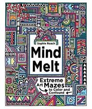NEW - Mind Melt: Extreme Art Mazes to Color and Confound by Roach, Sophie