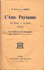L'AME PAYSANNE - Dr Emmanuel LABAT + UN MEDECIN DE CAMPAGNE - H. BORDEAUX + 1942