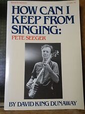 Dunaway David King Pete Seeger HOW CAN I KEEP FROM SINGING 1st Paperback print