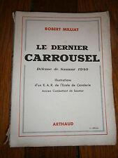 Le dernier Carrousel -Défense de Saumur 1940-Robert Milliat-Arthaud -1945