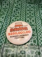 Sundance Casino 250K Summer Jackpot Festival Pinback Button FREE SHIPPING