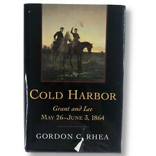 Cold Harbor: Grant and Lee, May 26-June 3, 1864 by Gordon C. Rhea - Dustcover