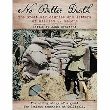 No Better Death: The Great War Diaries and Letters of William G. Malone by...
