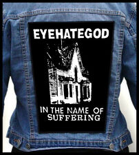 EYEHATEGOD - In The Name Of Suffering --- Giant Backpatch Back Patch