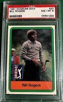 1981 Bill Rogers PGA Card #23 PSA Graded NM - MT 8