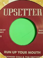 UPSETTER.  RUN UP YOUR MOUTH / VERSION STRANGER COLE AND THE HEPTONES