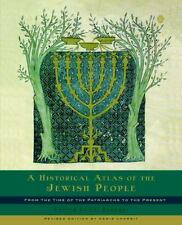 A Historical Atlas of the Jewish People: From the Time of the Patriarchs to th..