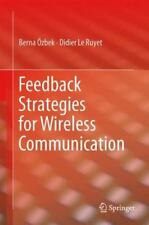 Feedback Strategies for Wireless Communication by Berna Özbek and Didier Le...