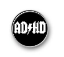 "ADHD / 1"" / 25mm pin button / badge / fun / awareness / attention / deficit"