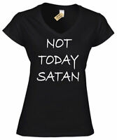 Womens Not Today Satan Funny T-Shirt Religious Christian ladies V-Neck top