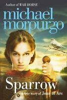 Sparrow The Story of Joan of ARC by Michael Morpurgo 9780007465958 | Brand New