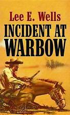 NEW Incident at Warbow by Lee E Wells