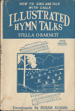 ILLUSTRATED HYMN TALKS: Sing And Talk With Chalk - Stella O. Barnett, 1938 HCDJ