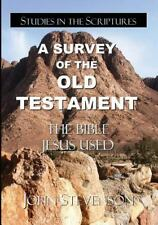 A Survey of the Old Testament : The Bible Jesus Used by John Stevenson (2008,...