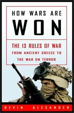 How Wars Are Won: The 13 Rules of War - from Ancie