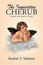 The Inquisitive Cherub: Land without Time. Salmon, T. 9781641405072 New.#