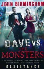Dave vs. the Monsters: Resistance (David Hooper 2) - New Book John Birmingham