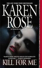Kill for Me by Karen Rose (2009, Paperback)