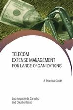 Telecom Expense Management for Large Organizations : A Practical Guide by...