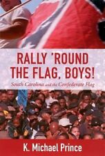 RALLY ROUND FLAG, BOYS SOUTH CAROLINA AND CONFEDERATE FLAG By K Michael VG
