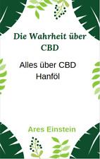 Die Wahrheit über CBD - Alles über CBD Hanföl -Neues Buch von Dr.. Ares Einstein