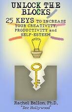 Unlock the Blocks : 25 Keys to Increase Your Creativity, Productivity and...