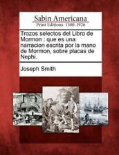 Trozos Selectos del Libro de Mormon: Que Es Una Narracion Escrita Por La Mano de