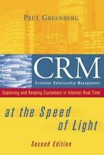 CRM at the Speed of Light: Capturing and Keeping Customers in Internet Real Tim