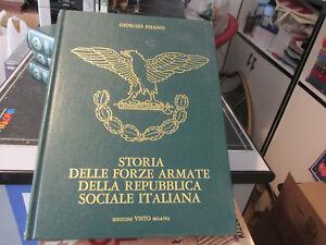 Giorgio Pisanò STORIA DELLE FORZE ARMATE DELLA REPUBBLICA SOCIALE ITALIANA