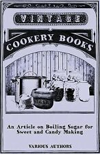 An Article on Boiling Sugar for Sweet and Candy Making (Paperback or Softback)