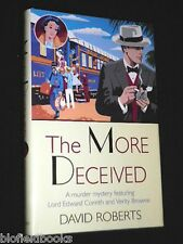 SIGNED COPY!: The More Deceived by David Roberts-2004-1st-Murder Mystery HB/DJ
