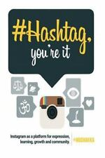 #Hashtag, You're It! : Instagram As a Platform for Expression, Learning,...