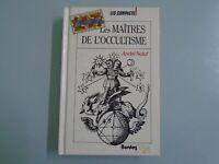 ANDRE NATAF - LES MAITRES DE L OCCULTISME- ED BORDAS- 1989