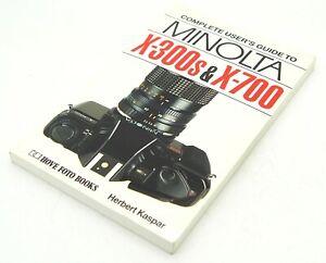 Complete User's Guide to Minolta X-300s & X-700 - Hove Foto Books, UK Dealer