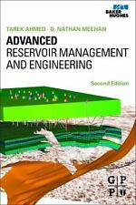 Advanced Reservoir Management and Engineering by Tarek Ahmed and D. Nathan Meeha
