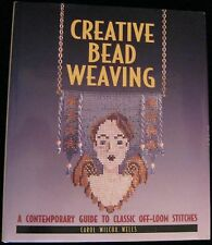 CREATIVE BEAD WEAVING CONTEMPORARYCLASSIC OFF-LOOM STITCHES HARDBACK BOOK 1996