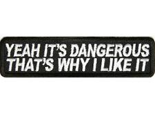 YEAH IT'S DANGEROUS Embroidered Jacket Vest Funny Saying Biker Patch Emblem
