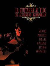 La Guitarra Al Filo De Alejandro Aznavwrian: Método Práctico Para La Guitarra Fu