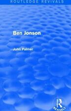 Routledge Revivals: Ben Jonson by John Palmer (2016, Hardcover)