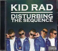 Kid Rad - Disturbing The Sequence (2010 CD) New