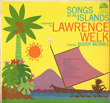 "LAWRENCE WELK / BUDDY MERRILL ""SONGS OF THE ISLANDS"" 50'S LP DOT 3251"