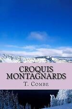 Croquis Montagnards by T. Combe (2015, Paperback, Large Type)