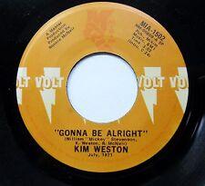 KIM WESTON Gonna BE ALRIGHT IF I HAD IT MY WAY mint minus 7'' 45 VOLT RECORDS