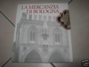 La mercanzia di Bologna Versione Italiano English Libro Storia Emilia Nuova Alfa