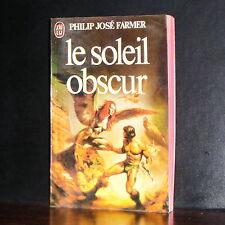 Philip José Farmer - Le soleil obscur / J'ai Lu 1981