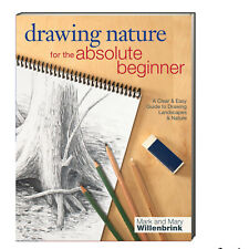 Drawing Nature for the Absolute Beginner by Mary & Mark Willenbrink (Paperback)