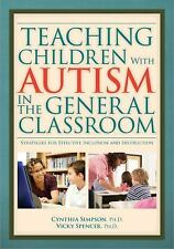 Teaching Children with Autism in the General Classroom: Strategies for Effective