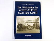 """Die Werksbahn der VOEST-ALPINE Stahl Linz GmbH - Verlag Kenning """"Pg"""
