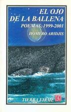 Tierra Firme: El Ojo de la Ballena, 1999-2001 by Homero Aridjis (2001,...